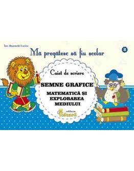 CAIET DE SCRIERE Semne grafice MATEMATICA SI EXPLORAREA MEDIULUI