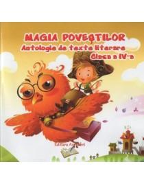 Magia povestilor Antologie de texte literare cls IV