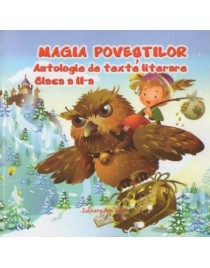 Magia povestilor Antologie de texte literare cls II