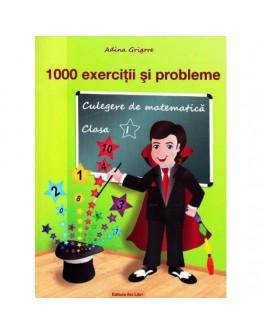 1000 exerciţii şi probleme. Culegere de matematică clasa I