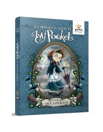 IVY POCKETS-o oprească cineva pe Ivy Pocket! - volumul 2