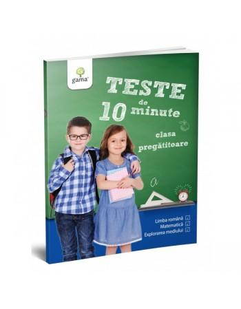 TESTE DE 10 MINUTE - Teste de 10 minute. Clasa pregătitoare