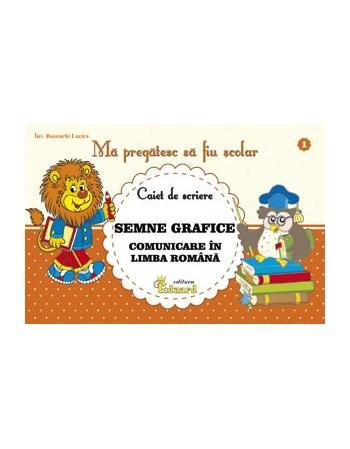 CAIET DE SCRIERE Semne grafice COMUNICARE IN LIMBA ROMANA