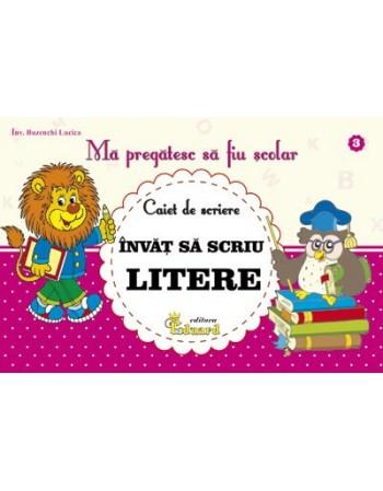 CAIET DE SCRIERE Invat sa scriu LITERE